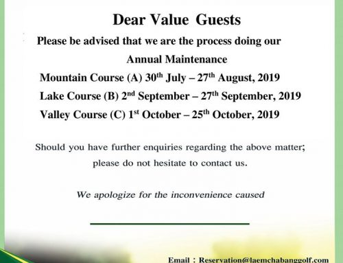 Dear value golfers,Please be informed to the annual maintenance schedule from August to October